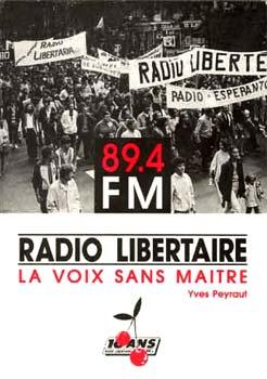 Radio libertario historia de Yves Peyraut