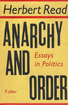 Herbert Read : Anarchy and order
